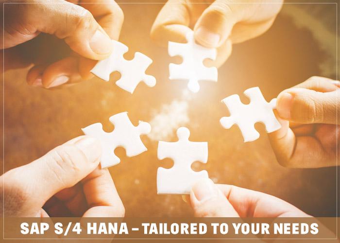SAP S/4 HANA – Tailored to your needs