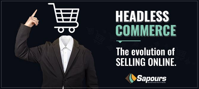 Headless Commerce: The evolution of selling online