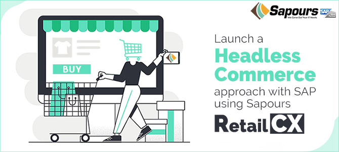 Launch a headless commerce approach with SAP using Sapours RetailCX