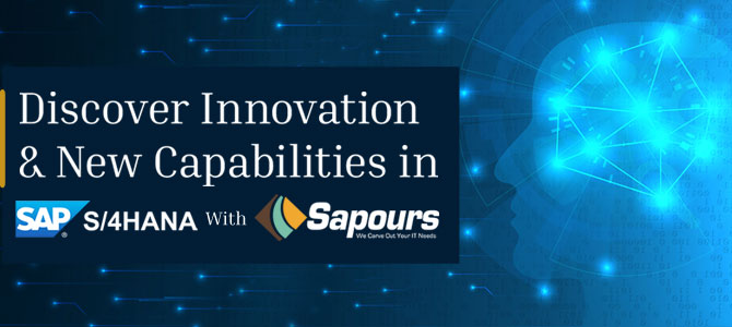 Discover Innovation and New Capabilities in S/4 HANA with Sapours
