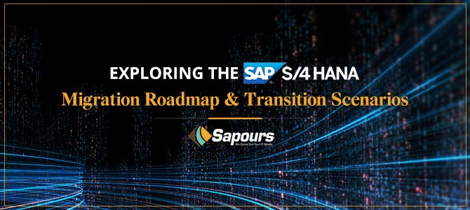 Exploring the SAP S/4 HANA Migration Roadmap and Transition Scenarios